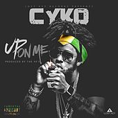 Up On Me by Cyko