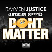 Don't Matter (feat. J. Stalin & Sleepy D) by Rayven Justice