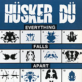 Everything Falls Apart by Husker Du