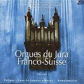Orgues du Jura franco-suisse, Vol. 2 by Various Artists