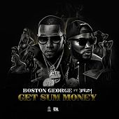 Get Sum Money (feat. Jeezy) by Boston George (B-3)