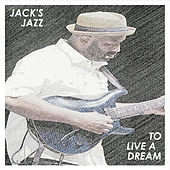 To Live a Dream by Jacks Jazz