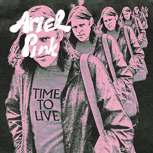 Time to Live von Ariel Pink's Haunted Graffiti