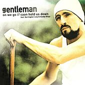 On We Go / Caan Hold Us Down by Gentleman