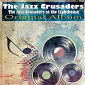 The Jazz Crusaders at the Lighthouse (Original Album) von The Crusaders