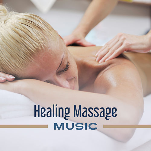 Healing Massage Music – Calm Sounds for Massage, Relax for Your Body, Rest in Spa, Nature Sounds by New Age