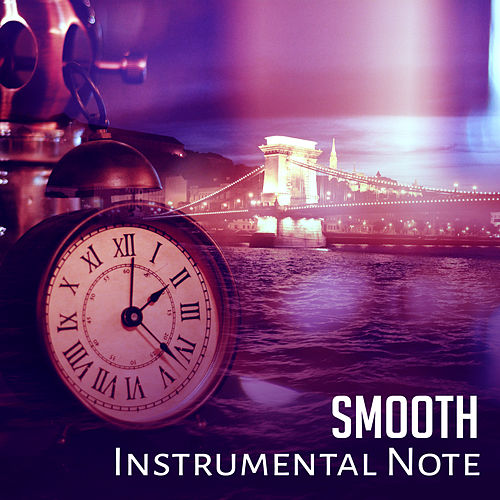 Smooth Instrumental Note – Chilled & Relaxing Jazz Music, Sounds to Rest, Night Jazz Session by Soft Jazz