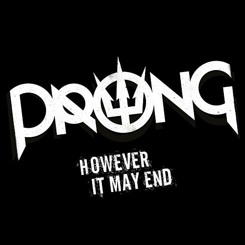However It May End by Prong
