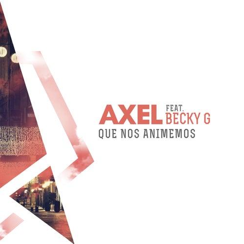 Que Nos Animemos de Axel