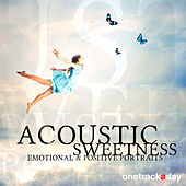 Acoustic Sweetness (Emotional & Positive Portraits) by Various Artists