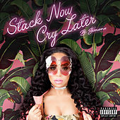 Stack Now Cry Later by B.Simone