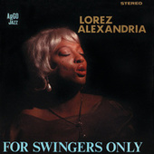For Swingers Only by Lorez Alexandria