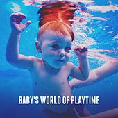 Baby's World of Playtime by Various Artists