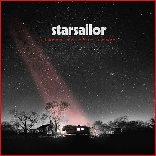 Listen to Your Heart by Starsailor