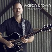 Provide for You - EP by Aaron Brown
