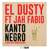 Kanto Negro (Locos Only Banda Remix) by Dusty