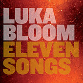 Eleven Songs by Luka Bloom