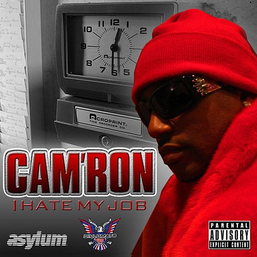 Play & Download I Hate My Job by Cam'ron | Napster
