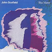 Play & Download Blue Matter by John Scofield | Napster