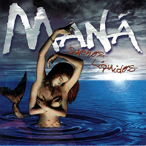 Play & Download Sueños Liquidos by Maná | Napster