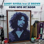 Come Into My Room by Sandy Rivera
