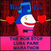 The Non Stop Luna Park Marathon by Tiny Tim