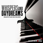 Whispers and Daydreams (Romantic Piano Solo Melodies) by Various Artists