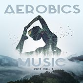 Aerobics Music 2017 Vol. 1 by Various Artists