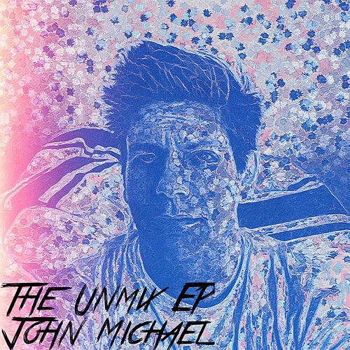 The Unmix EP by John Michael