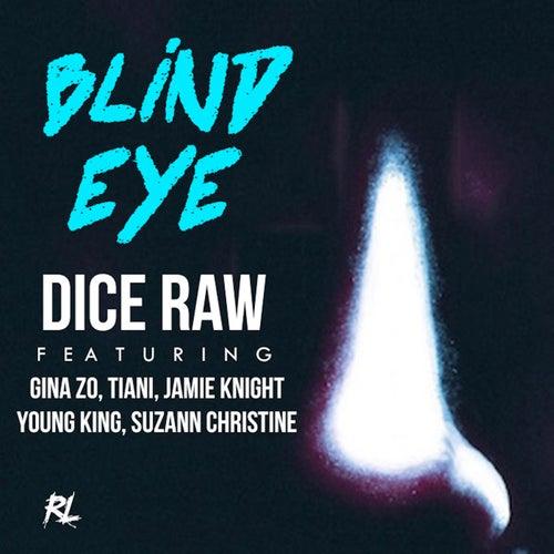 Blind Eye by Dice Raw