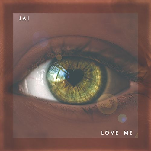 Love Me by Jai