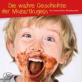 Die wahre Geschichte der Mozartklugeln by Various Artists