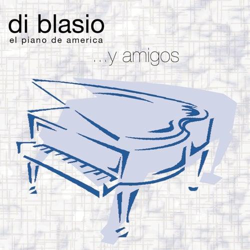 Di Blasio El Piano De America... Y Amigos by Raul Di Blasio