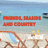 Friends, Seaside And Country de Various Artists
