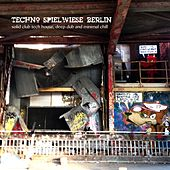 Techno Spielwiese Berlin Solid Club Tech House, Deep Dub and Minimal Chill by Various Artists