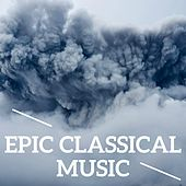 Epic Classical Music by Various Artists