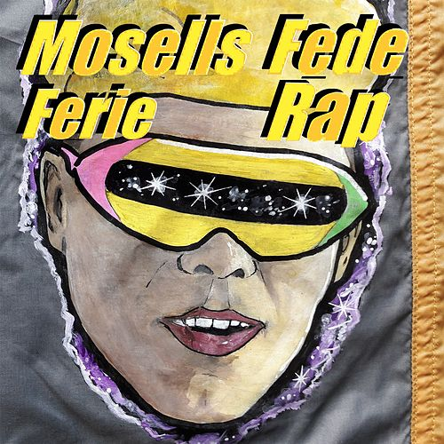 Mosells Fede Ferie Rap by Marvelous Mosell