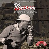 In Times Like These - Single by Monsoon