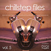 Chillstep Files, Vol. 5 by Various Artists