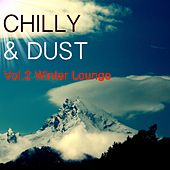Chilly & Dust, Vol. 2 by Various Artists