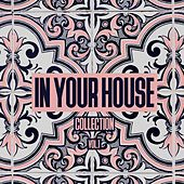 In Your House Collection, Vol. 1 - 100% House Music by Various Artists