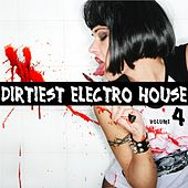 Dirtiest Electro House, Vol. 4 by Various Artists