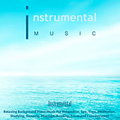 Instrumental Music: Relaxing Background Piano Music for Relaxation, Spa, Yoga, Meditation, Studying, Sleeping, Massage, Reading, Focus and Concentration de Instrumental