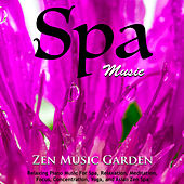 Spa Music: Relaxing Piano Music for Spa, Relaxation, Meditation, Focus, Concentration, Yoga, and Asian Zen Spa by Zen Music Garden