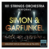 Simon and Garfunkel Greatest Hits and Other 60s & 70s Hits - Performed by 101 Strings Orchestra by Various Artists