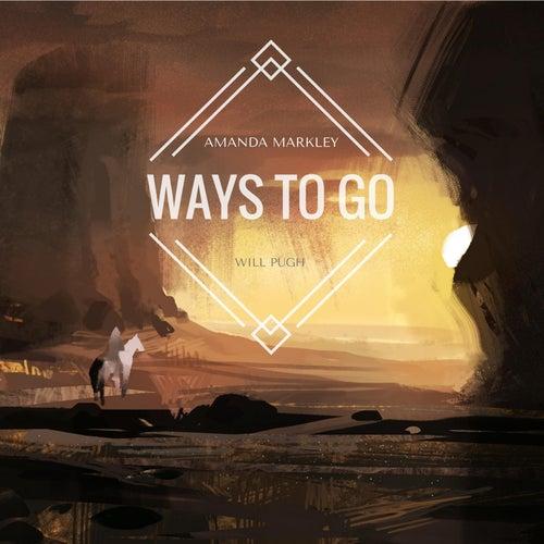 Ways to Go (feat. Will Pugh) by Amanda Markley