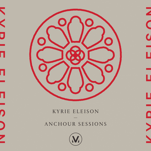 Kyrie Eleison: Anchour Studio Sessions by Vineyard Worship