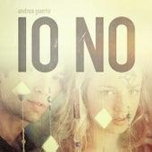 Io No by Andrea Guerra