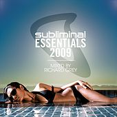 Subliminal Essentials 2009 (Mixed by Richard Grey) by Various Artists