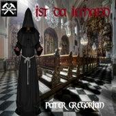 Ist da jemand de Pater Gregorian